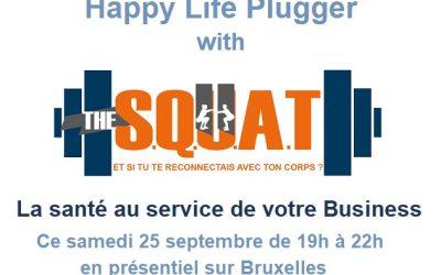 Happy Life Plugger with The S.Q.U.A.T du samedi 25 septembre